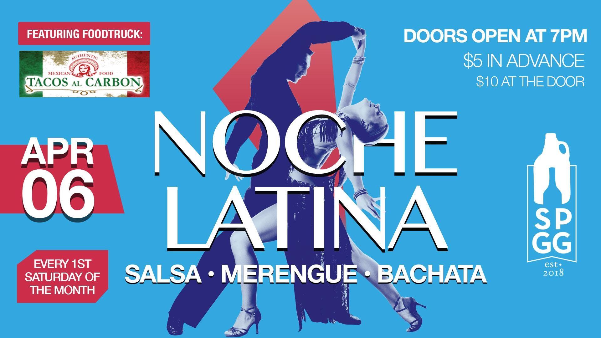 Noche Latina Salsa Merenge Amp Bachata First Saturday Of